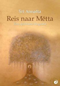 De Reis naar Metta-Sri Annatta